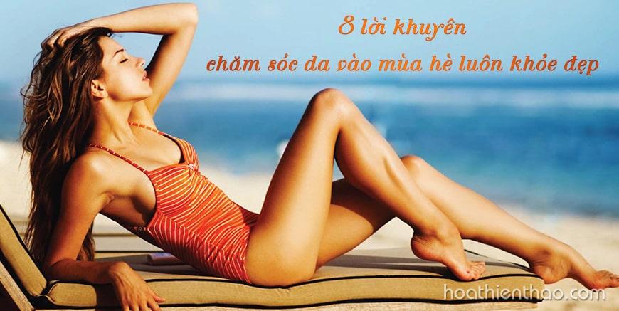8 lời khuyên chăm sóc da vào mùa hè luôn khỏe đẹp