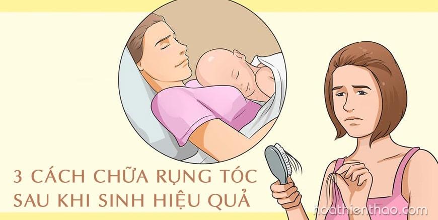 3 cách chữa rụng tóc sau khi sinh hiệu quả