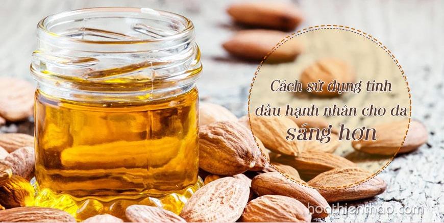 Cách sử dụng tinh dầu hạnh nhân cho da sáng hơn