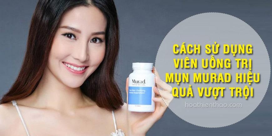 Cách sử dụng viên uống trị mụn Murad hiệu quả vượt trội - HoaThienThao