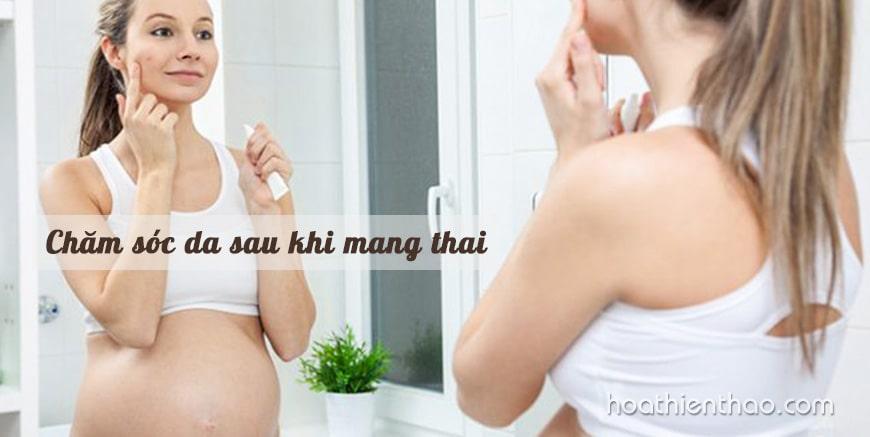 Chăm sóc da sau khi mang thai