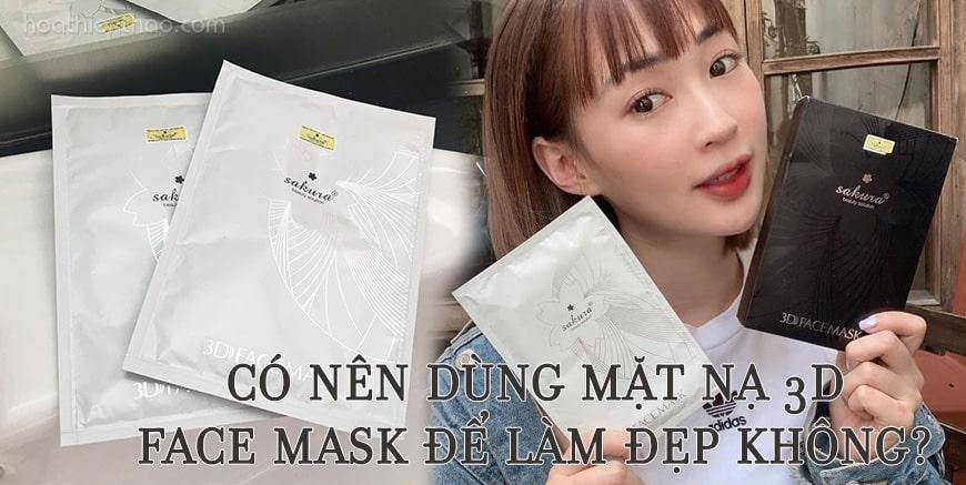 Có nên dùng mặt nạ 3D Face Mask để làm đẹp không - HoaThienThao