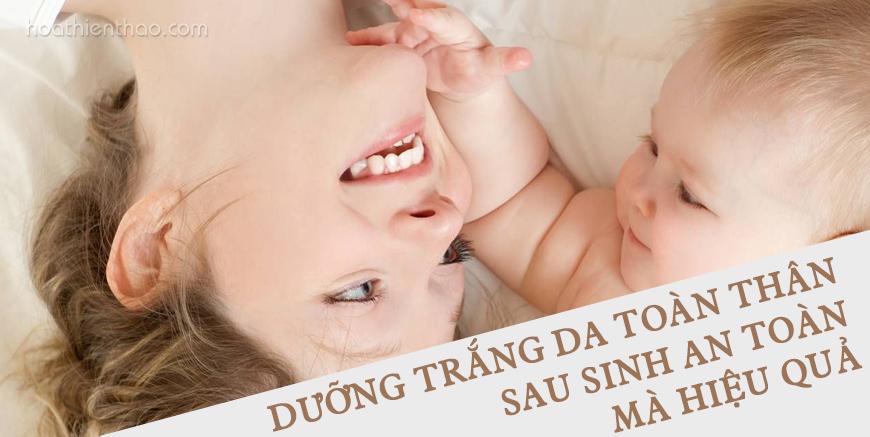 Dưỡng trắng da toàn thân sau sinh an toàn mà hiệu quả - HoaThienThao