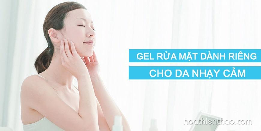 Gel rửa mặt dành riêng cho da nhạy cảm