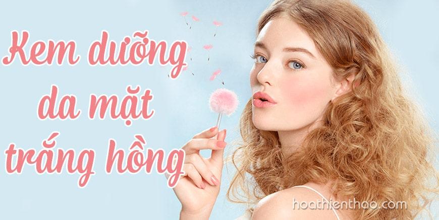 Kem dưỡng da mặt trắng hồng