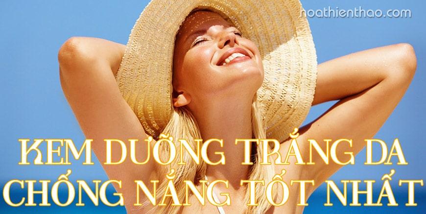 Kem dưỡng trắng da mặt chống nắng hiệu quả