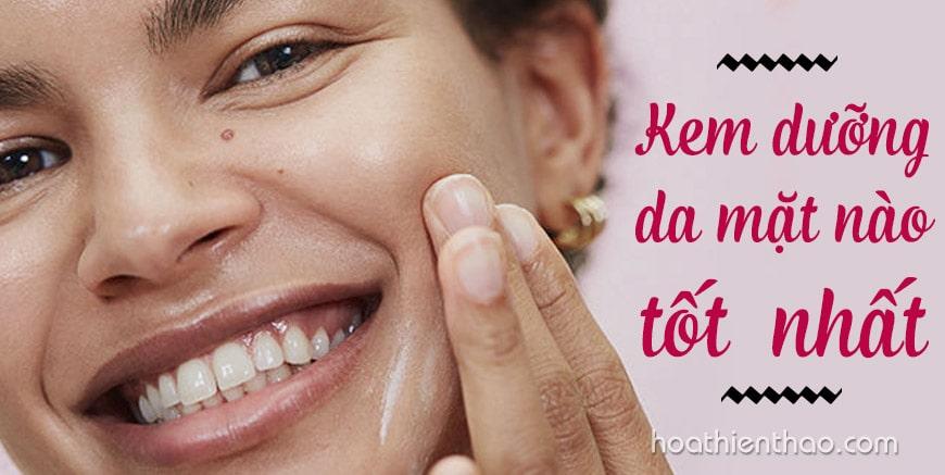 Kem dưỡng trắng da mặt nào tốt nhất