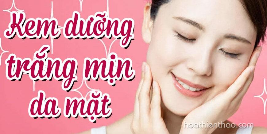 Kem dưỡng trắng mịn da mặt