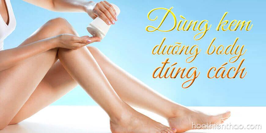 Bạn có chắc dùng kem dưỡng trắng da toàn thân đúng cách?