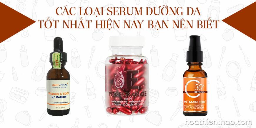 Các loại serum dưỡng da tốt nhất hiện nay bạn nên biết