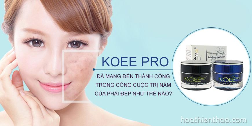 Kem Koee Pro đã mang đến thành công trong công cuộc trị nám của phái đẹp như thế nào