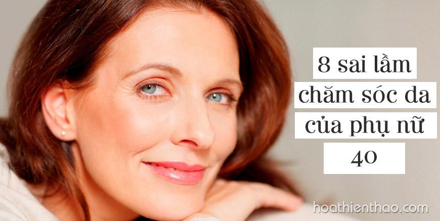 8 Sai lầm thường gặp trong chăm sóc da của phụ nữ 40