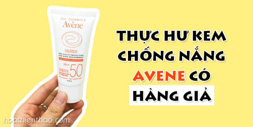 Kem chống nắng Avene có hàng giả - HoaThienThao