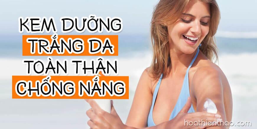 Kem dưỡng trắng da toàn thân chống nắng - HoaThienThao