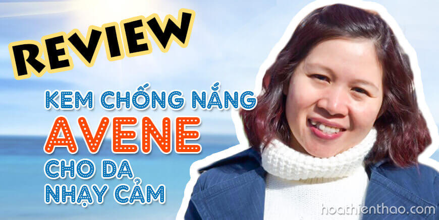Review kem chống nắng Avene cho da nhạy cảm - HoaThienThao