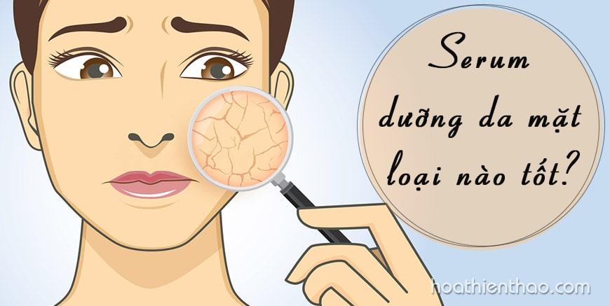 Serum dưỡng da mặt loại nào tốt?