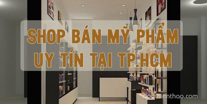 Shop bán mỹ phẩm uy tín tại TPHCM