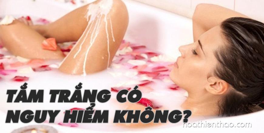 Tắm trắng có nguy hiểm không?
