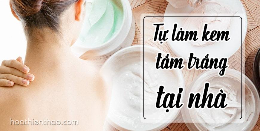 Tự làm kem tắm trắng tại nhà - HoaThienThao